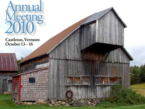 Annual Meeting 2010: Castleton, Vermont. October 13 through 16.